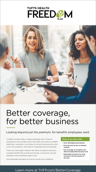 Better Coverage For Better Business Tufts Heath Freedom