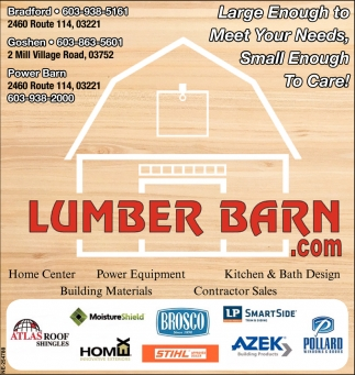 large enough to meet your needs, small enough to care!, lumber barnlarge enough to meet your needs, small enough to care!, lumber barn, bradford, nh